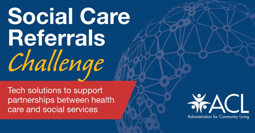 The Administration for Community Living's Social Care Referrals Challenge